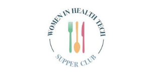 Women in Health Tech Supper Club