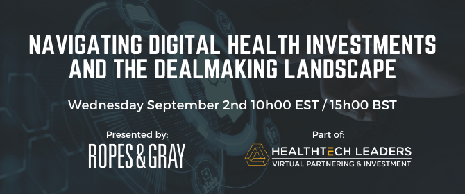 Navigating Digital Health Investments and the Dealmaking Landscape