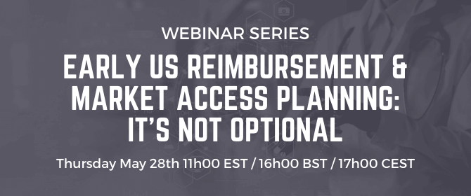 Early U.S. Reimbursement & Market Access Planning: It's Not Optional